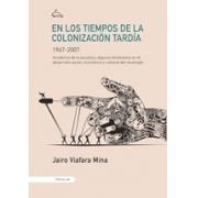 En los tiempos de la colonización tardía (1967-2007)