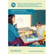 Entrenamiento en estrategias cognitivas básicas y alfabetización tecnológica a personas con discapacidad. SSCE0111 - Promoción en intervención socioeducativa con personas con discapacidad