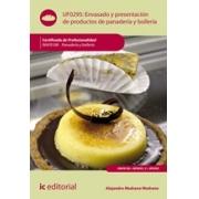 Envasado y presentación de productos de panadería y bollería. INAF0108 - Panadería y Bollería