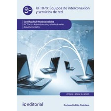 Equipos de interconexión y servicios de red. IFCT0410 - Administración y diseño de redes departamentales