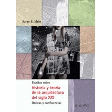 Escritos sobre historia y teoría de la arquitectura del siglo XXI