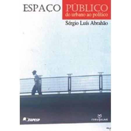 Espaço Público: Do Urbano ao Político