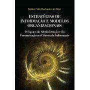 Estratégias de informação e modelos organizacionais: O espaço da administração e da comunicação na ciência da informação