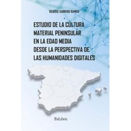 Estudio de la cultura material peninsular en la Edad Media desde la perspectiva de las Humanidades Digitales