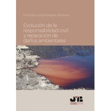 Evolución de la responsabilidad civil y reparación de daños ambientales.