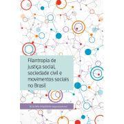 Filantropia de justiça social, sociedade civil e movimentos sociais no Brasil