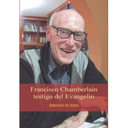 Francisco Chamberlain testigo del Evangelio