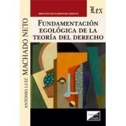 Fundamentacion egológica de la teoría del derecho