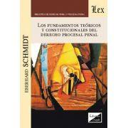 Fundamentos teoricos y constitucionales del derecho procesal penal