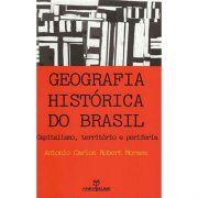 Geografia Histórica do Brasil: Capitalismo, Território e Periferia