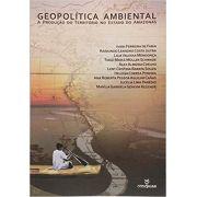 GEOPOLITICA AMBIENTAL: A PRODUÇÃO DO TERRIÓRIO NO ESTADO DO AMAZONAS