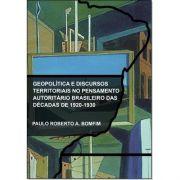 Geopolítica e discursos territoriais no pensamento autoritário brasileiro das décadas de 1920-1930