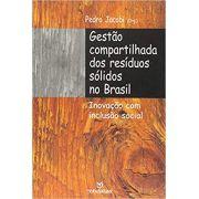 Gestão Compartilhada dos Resíduos Sólidos no Brasil: Inovação com Inclusão Social