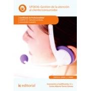Gestión de la atención al cliente/consumidor. COMT0110 - Atención al cliente, consumidor o usuario
