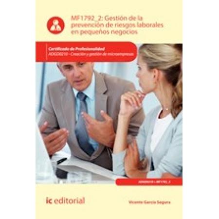 Gestión de la prevención de riesgos laborales en pequeños negocios. ADGD0210 - Creación y gestión de microempresas