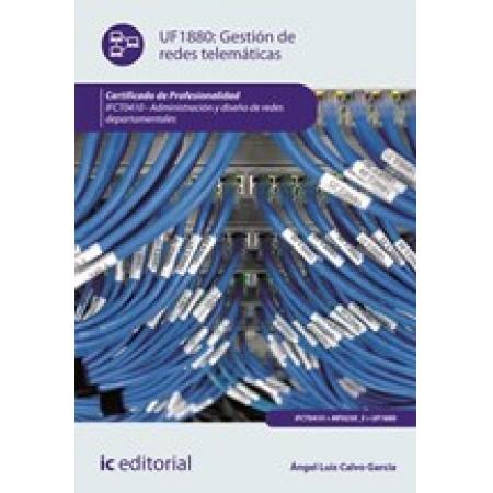 Gestión de redes telemáticas. IFCT0410 - Administración y diseño de redes departamentales