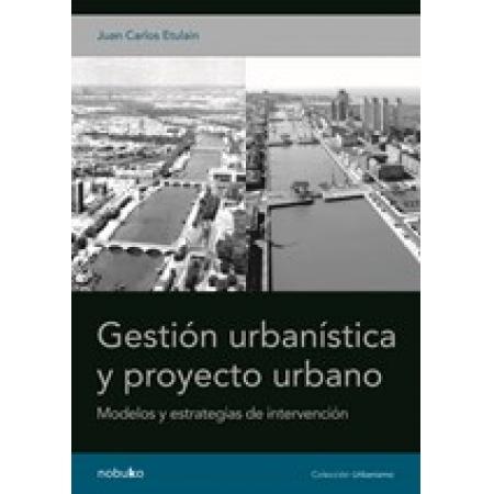 GESTION URBANISTICA Y PROYECTO URBANO
