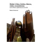 Global: tribos, limites, líderes, redes, ecossistemas: Como entender a globalização do século XXI
