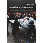 Gramática da Multidão: Para Uma Análise das Formas de Vida Contemporâneas