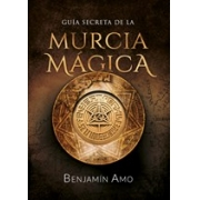 Guía Secreta de la Murcia Mágica