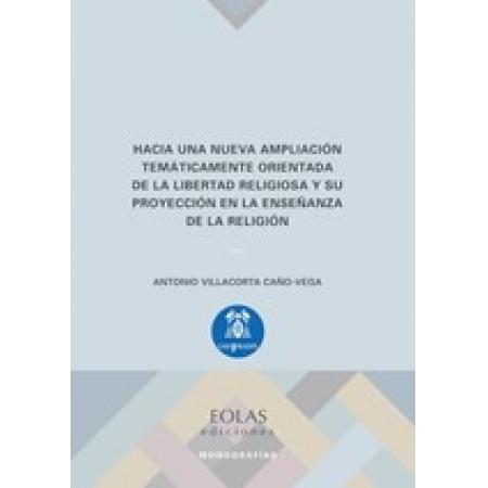 Hacia una nueva ampliación temáticamente orientada de la libertad religiosa y su proyección en la enseñanza de la religión