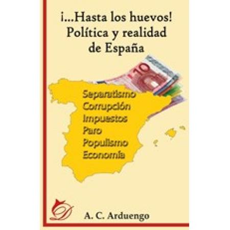 ¡...Hasta los huevos! Política y realidad de España