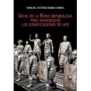 Ideas de la Roma republicana para modernizar las constituciones de hoy