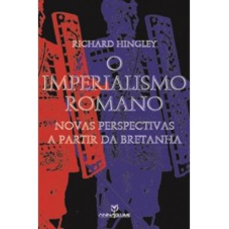 Imperialismo Romano, O: Novas Perspectivas a Partir da Bretanha