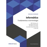 INFORMÁTICA: FUNDAMENTOS E TERMINOLOGIA (MS WINDOWS 10, MS OFFICE WORD 2016, MS OFFICE EXCEL 2016, MS OFFICE POWERPOINT 2016 E INTERNET)