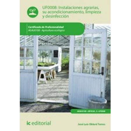 Instalaciones agrarias, su acondicionamiento, limpieza y desinfección. AGAU0108 - Agricultura ecológica
