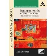 Interpretación constitucional. Fundamentos teóricos