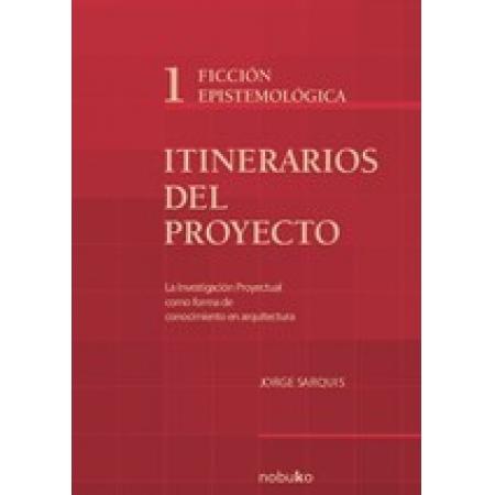 ITINERARIOS DEL PROYECTO 1 FICCION EPISTEMOLOGICA