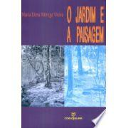 JARDIM E A PAISAGEM, O - ESPACO, ARTE, LUGAR
