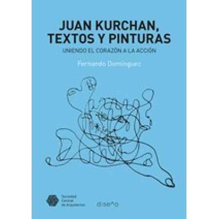 Juan Kurchan. Textos y pinturas