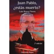 Juan Pablo, ¿estás muerto?