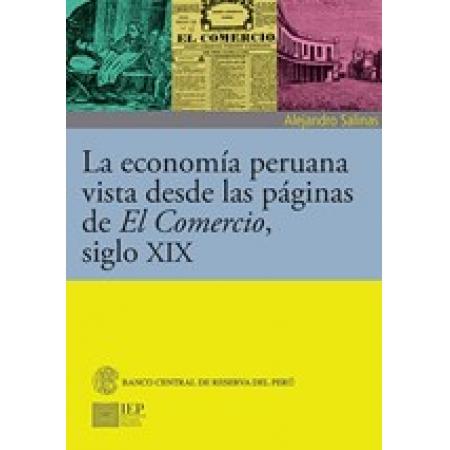 La economía peruana vista desde las páginas de El comercio, siglo XIX
