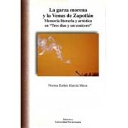La garza morena y la Venus de Zapotlán. Memoria literaria y artística en Tres días y un cenicero