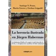 La herencia ilustrada en Jürgen Habermas: Los fundamentos filosóficos del concepto de estado democrático de derecho y su desempeño frente al problema