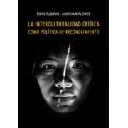 La interculturalidad crítica como política de reconocimiento
