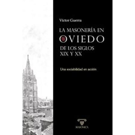 La masonería en Oviedo de los siglos XIX y XX