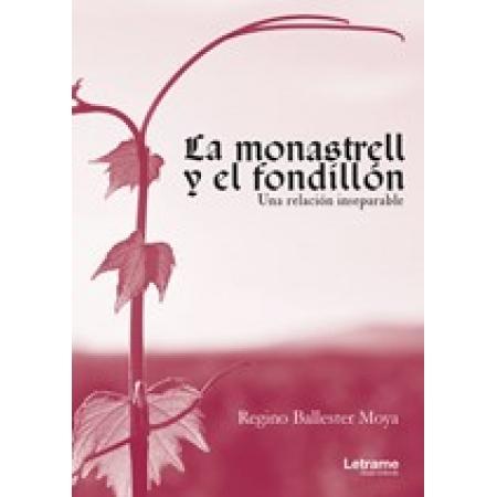 LA MONASTRELL Y EL FONDILLON. Una relación inseparable