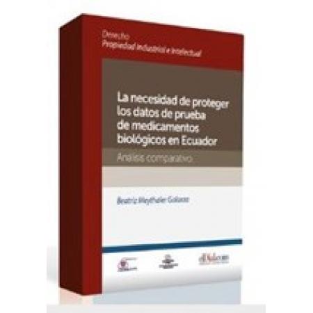 La necesidad de proteger los datos de prueba de medicamentos biológicos en Ecuador