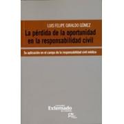 La pérdida de la oportunidad en la responsabilidad civil. Su aplicación en el campo de la responsabilidad civil médica