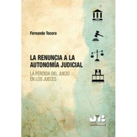 La renuncia a la autonomía judicial.