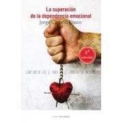 La superación de la dependencia emocional 2ª Edición