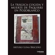 La trágica cogida y muerte de Paquirri en Pozoblanco