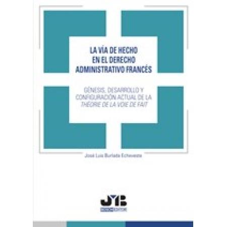 La vía de hecho en el Derecho administrativo francés.