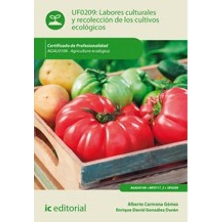 Labores culturales y recolección de los cultivos ecológicos. AGAU0108 - Agricultura ecológica
