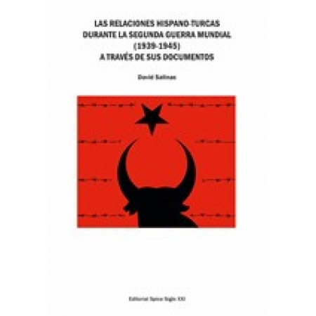 Las relaciones hispano-turcas durante la Segunda Guerra Mundial (1939-1945) a través desus documentos