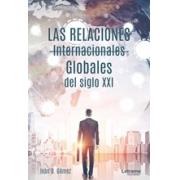 Las relaciones internacionales globales del siglo XXI